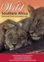 Southern Africa Wild:- Atlas of National Parks and Reserves