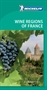 The Wine Regions of France Green Guide